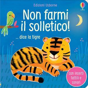 Non farmi il solletico! ... dice la tigre